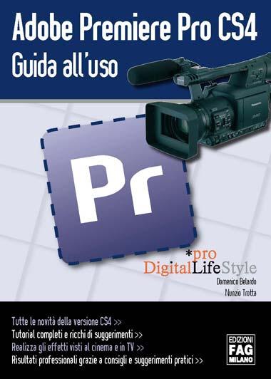 Premiere Pro CS4 è un software Adobe per la creazione e l'editing di
