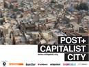 Post + Capitalist City | LIFE: vivere la Citt� di domani