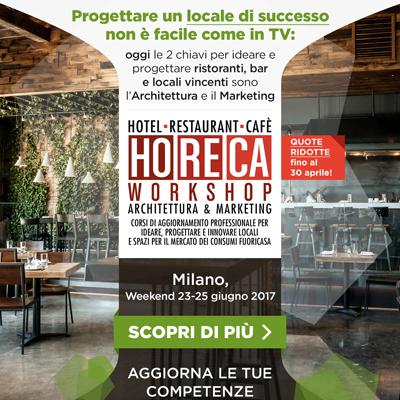 Master breve HoReCa Architettura & Marketing con quote ridotte: Milano, 23-25 giugno